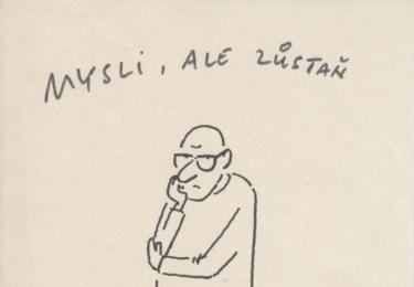 Mysli, ale zůstaň člověkem! Tento osobní vzkaz ilustrátora autor rád věnuje soudobým politikům