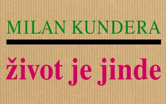 RECENZE Kunderův Život je jinde platí i v současnosti